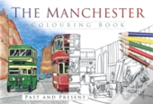 The Manchester Colouring Book: Past & Present
