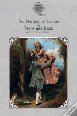 Wook.pt - The Marquis Of Lossie & There And Back