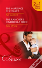The Marriage Contract: The Marriage Contract (Billionaires And Babies, Book 83) / The Rancher'S Cinderella Bride (Callahan'S Clan, Book 3) (Billionaires And Babies, Book 83)