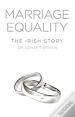 The Marriage Equality: The Irish Story