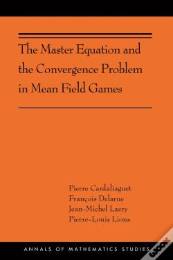 Wook.pt - The Master Equation And The Convergence Problem In Mean Field Games