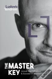 The Master Key: Unlock Your Influence &