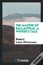 The Master Of Ballantrae, A Winter'S Tale