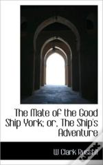 The Mate Of The Good Ship York; Or, The