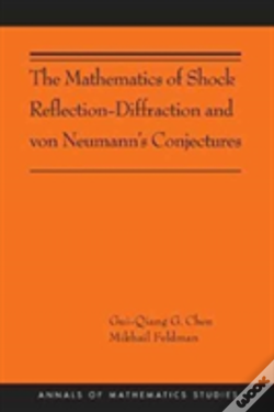 Wook.pt - The Mathematics Of Shock Reflection-Diffraction And Von Neumann'S Conjectures
