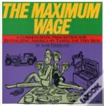 The Maximum Wage