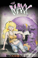 The Maxx: Maxxed Out Volume 1