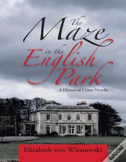 Wook.pt - The Maze In The English Park: A Historical Crime Novella