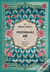 The Meandering River Of Unfathomable Joy