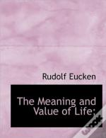 The Meaning And Value Of Life;