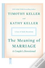 The Meaning Of Marriage: A Couple'S Devotional