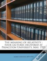 The Meaning Of Relativity : Four Lecture