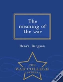 Wook.pt - The Meaning Of The War - War College Ser