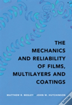 Wook.pt - The Mechanics And Reliability Of Thin Films, Multilayers And Coatings