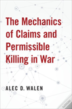 Wook.pt - The Mechanics Of Claims And Permissible Killing In War