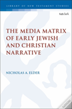 Wook.pt - The Media Matrix Of Early Jewish And Christian Narrative