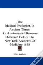 The Medical Profession In Ancient Times: