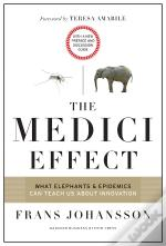 The Medici Effect, With A New Preface And Discussion Guide