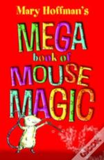 The Mega Book Of Mouse Magic