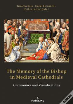 Wook.pt - The Memory Of The Bishop In Medieval Cathedrals