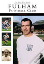The Men Who Made Fulham Football Club