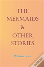 The Mermaids & Other Stories
