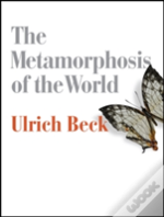 The Metamorphosis Of The World