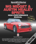 The Mg Midget & Austin-Healey Sprite High Performance Manual
