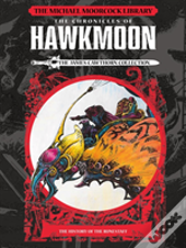 The Michael Moorcock Library: Hawkmoon - History Of The Runestaff Vol 1