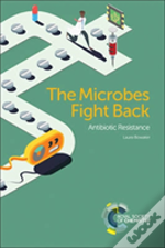 The Microbes Fight Back