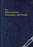 The Microtomist'S Formulary And Guide
