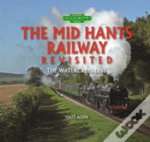 The Mid Hants Railway Revisited
