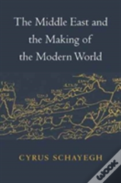 The Middle East And The Making Of The M