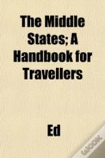 The Middle States; A Handbook For Travel