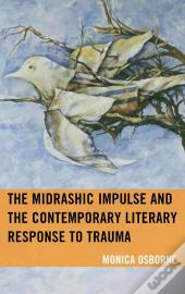 The Midrashic Impulse And The Contemporary Literary Response To Trauma