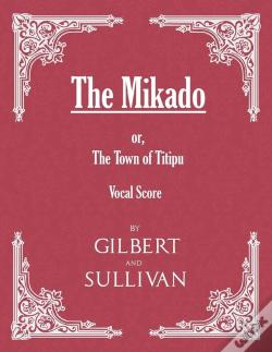 Wook.pt - The Mikado; Or, The Town Of Titipu (Vocal Score)