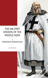 The Military Orders Of The Middle Ages