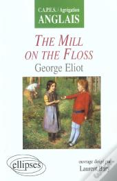 The Mill On The Floss ; George Eliot