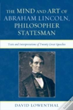 Wook.pt - The Mind And Art Of Abraham Lincoln, Philosopher Statesman
