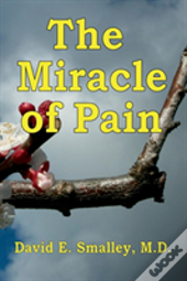The Miracle Of Pain
