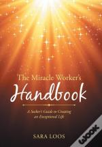 The Miracle Worker'S Handbook