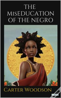 Wook.pt - The Miseducation Of The Negro