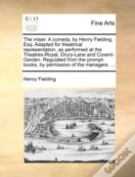 The Miser. A Comedy, By Henry Fielding,