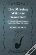 The Missing Witness Sensation (A Classic Short Story Of Detective Max Carrados)