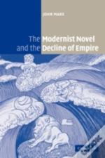 The Modernist Novel And The Decline Of E
