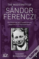 The Modernity Of Sandor Ferenczi