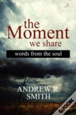 The Moment We Share