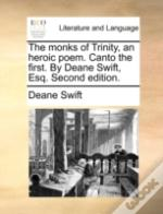 The Monks Of Trinity, An Heroic Poem. Ca