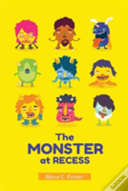 Wook.pt - The Monster At Recess: A Book About Teasing, Bullying And Building Friendships