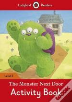 The Monster Next Door Activity Book - Ladybird Readers: Level 2